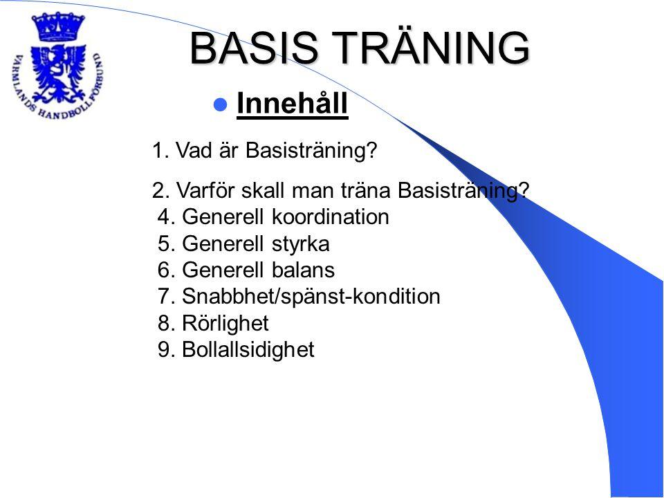 BASIS TRÄNING Innehåll 1. Vad är Basisträning
