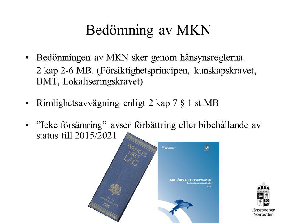 Bedömning av MKN Bedömningen av MKN sker genom hänsynsreglerna
