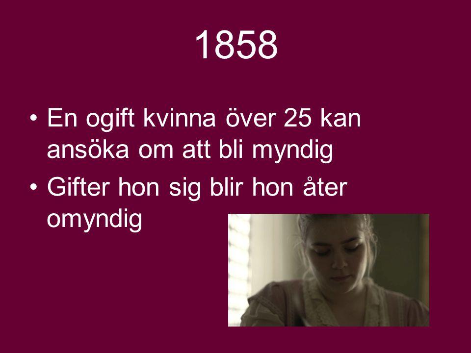 1858 En ogift kvinna över 25 kan ansöka om att bli myndig