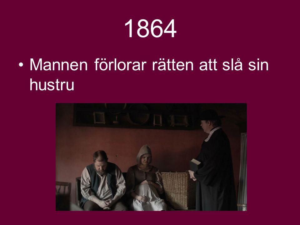 1864 Mannen förlorar rätten att slå sin hustru