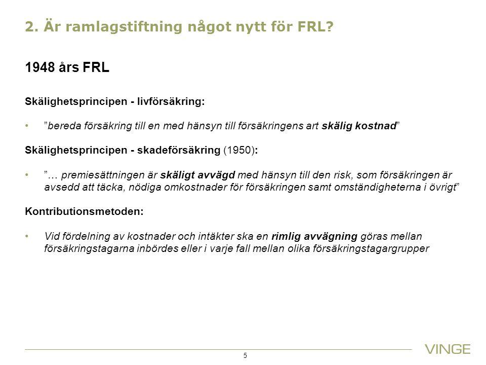 2. Är ramlagstiftning något nytt för FRL