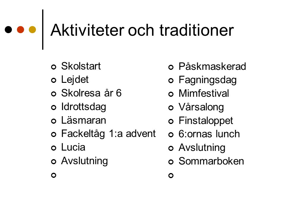 Aktiviteter och traditioner