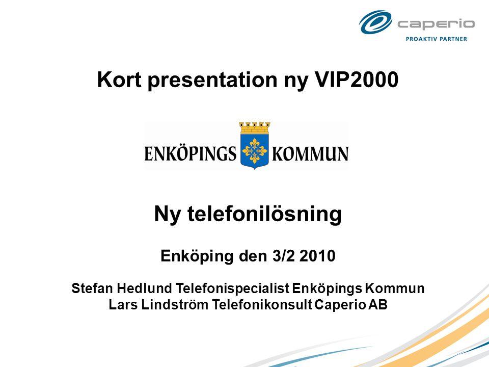 Kort presentation ny VIP2000 Ny telefonilösning