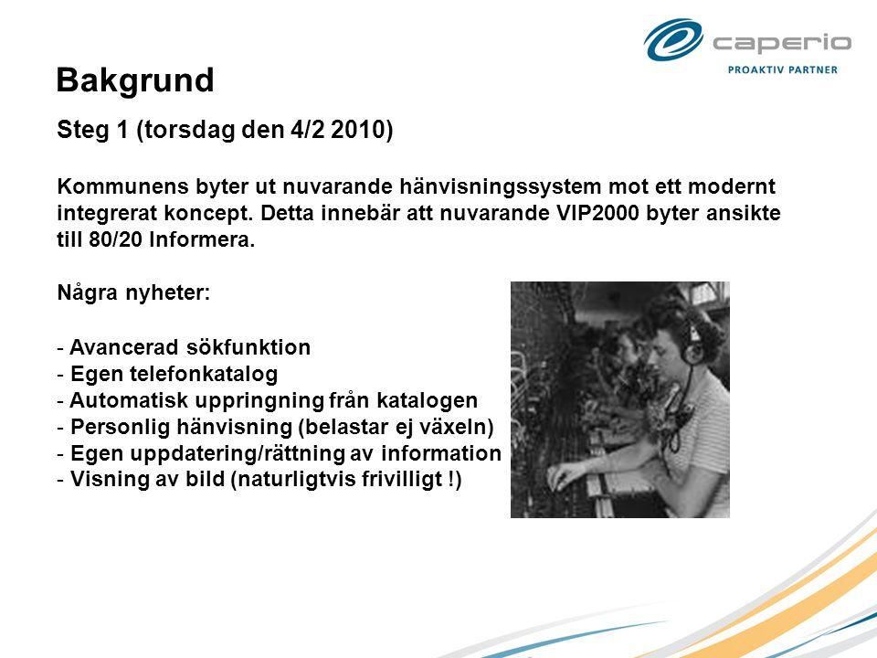Bakgrund Steg 1 (torsdag den 4/2 2010)