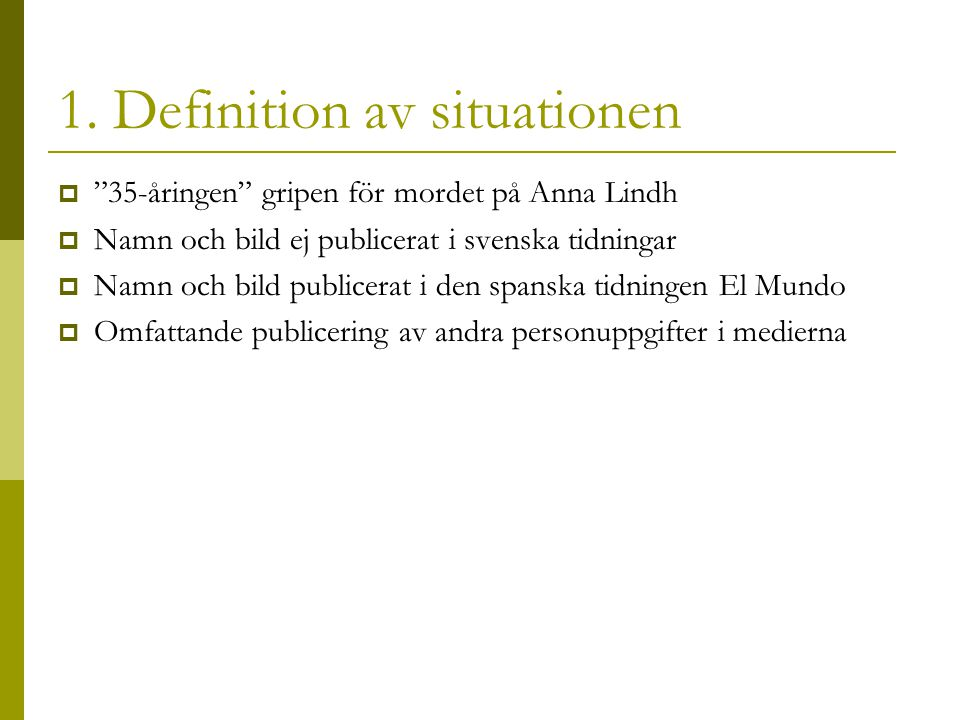 1. Definition av situationen