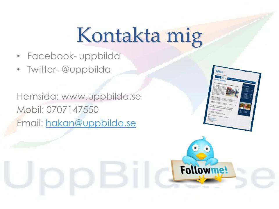 Kontakta mig Facebook- uppbilda Twitter- @uppbilda