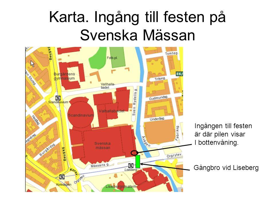 Karta. Ingång till festen på Svenska Mässan