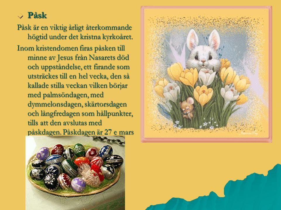 Påsk Påsk är en viktig årligt återkommande högtid under det kristna kyrkoåret.