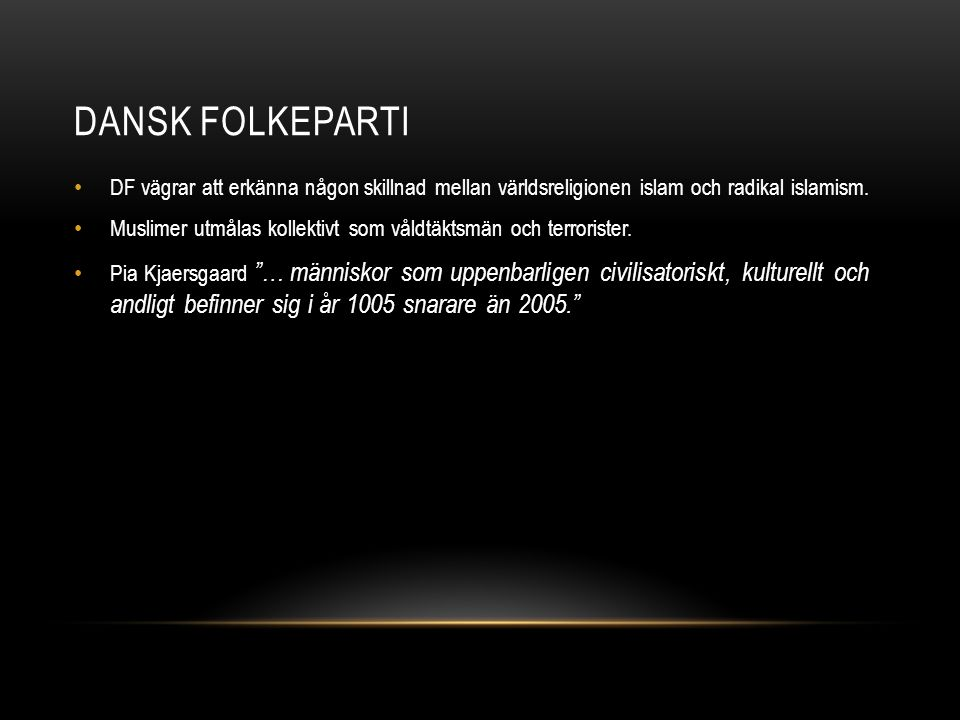 Dansk Folkeparti DF vägrar att erkänna någon skillnad mellan världsreligionen islam och radikal islamism.