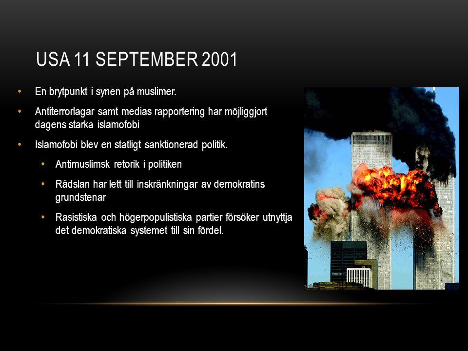 USA 11 september 2001 En brytpunkt i synen på muslimer.