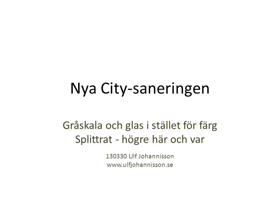 Nya City-saneringen Gråskala och glas i stället för färg