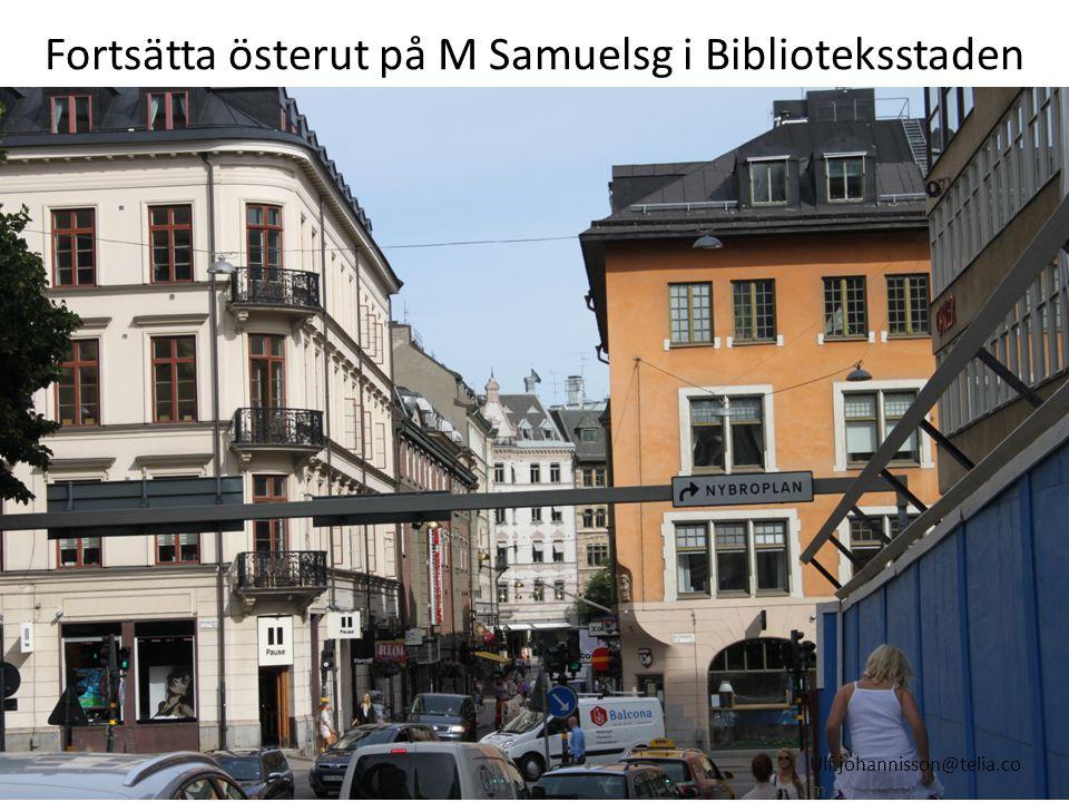 Fortsätta österut på M Samuelsg i Biblioteksstaden