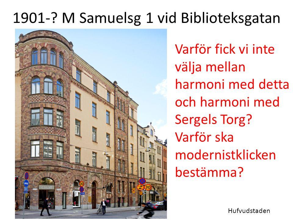 1901- M Samuelsg 1 vid Biblioteksgatan
