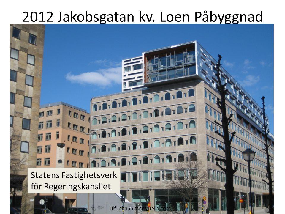 2012 Jakobsgatan kv. Loen Påbyggnad