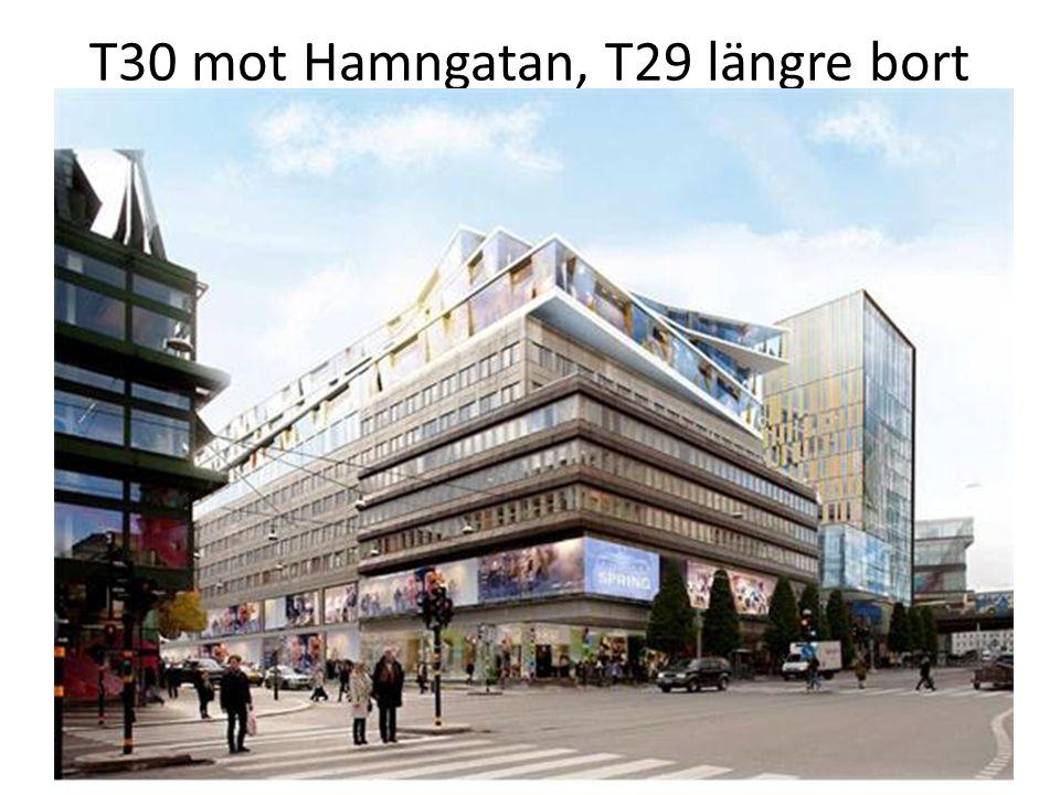T30 mot Hamngatan, T29 längre bort