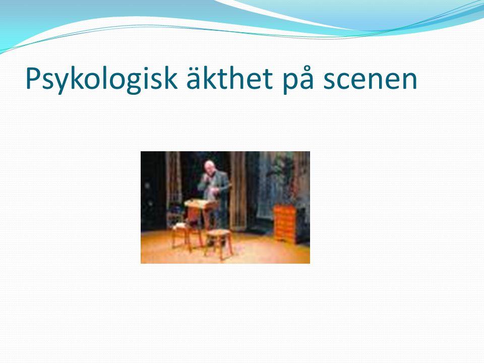 Psykologisk äkthet på scenen