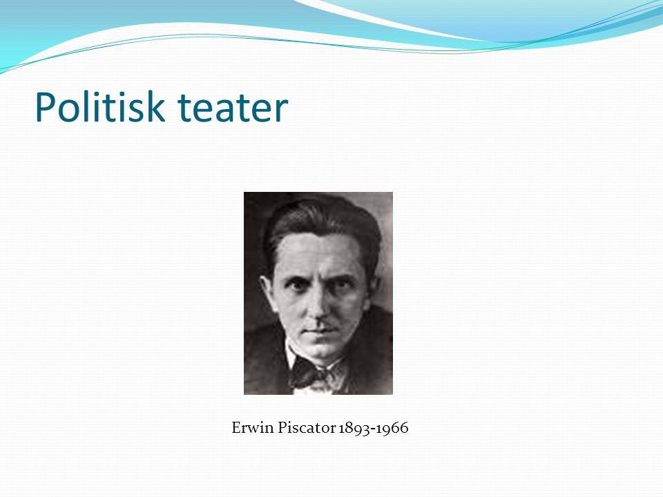 Politisk teater Erwin Piscator 1893-1966