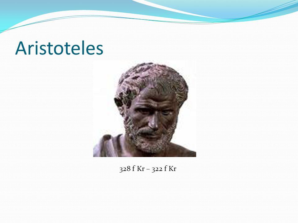 Aristoteles 328 f Kr – 322 f Kr