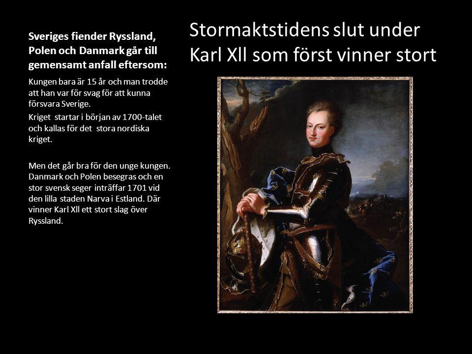 Stormaktstidens slut under Karl Xll som först vinner stort