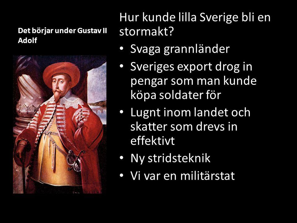 Det börjar under Gustav II Adolf