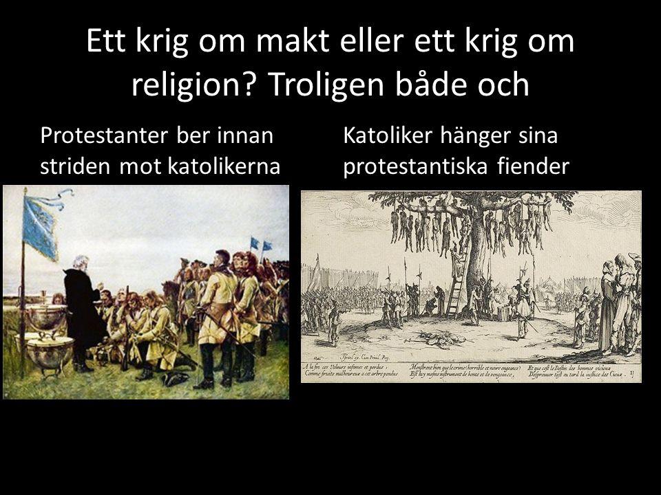 Ett krig om makt eller ett krig om religion Troligen både och