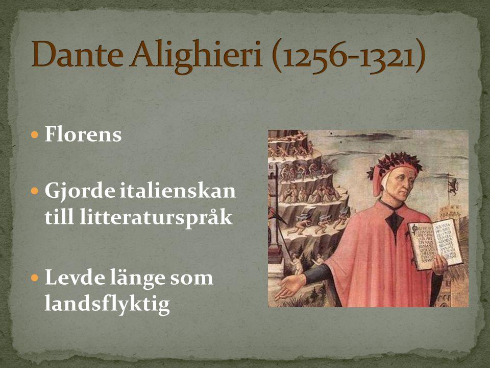 Dante Alighieri (1256-1321) Florens