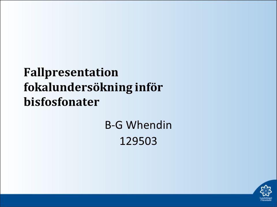 Fallpresentation fokalundersökning inför bisfosfonater
