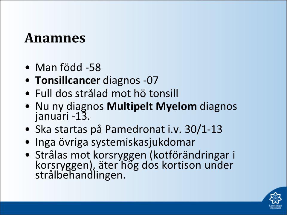 Anamnes Man född -58 Tonsillcancer diagnos -07