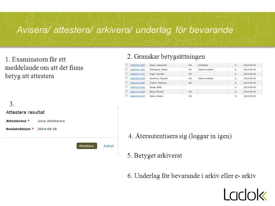 Avisera/ attestera/ arkivera/ underlag för bevarande