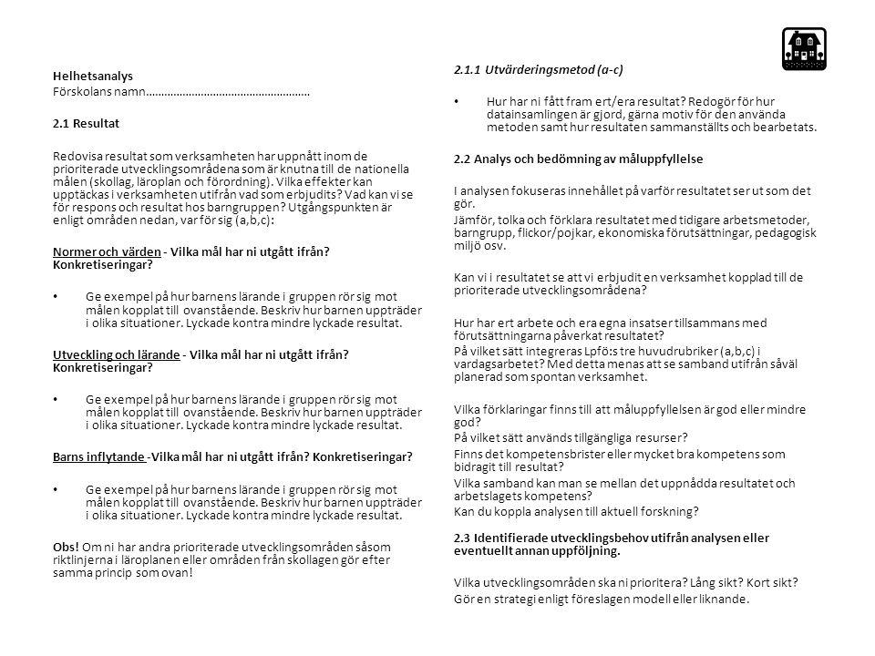 2.1.1 Utvärderingsmetod (a-c)
