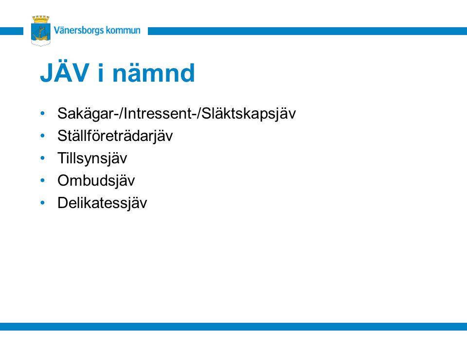JÄV i nämnd Sakägar-/Intressent-/Släktskapsjäv Ställföreträdarjäv