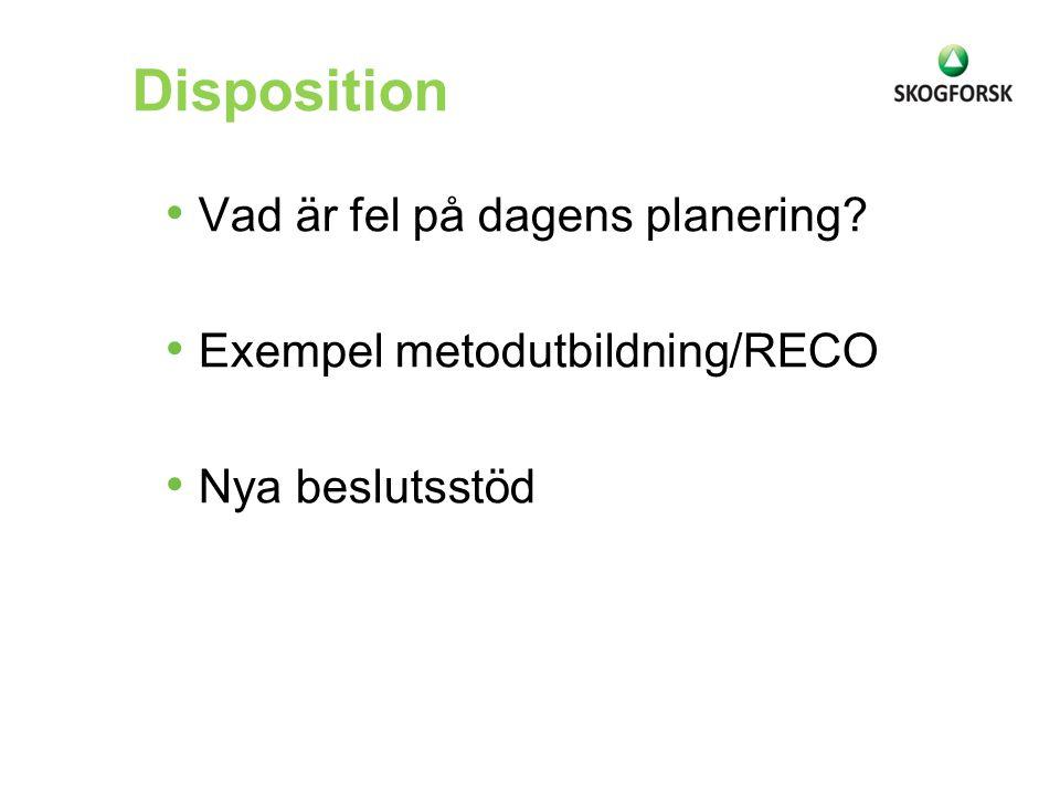 Disposition Vad är fel på dagens planering