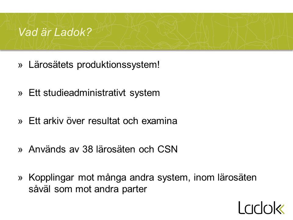 Vad är Ladok Lärosätets produktionssystem!