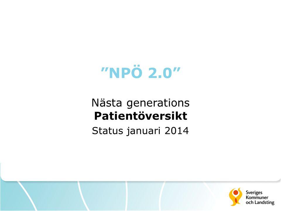 Nästa generations Patientöversikt Status januari 2014