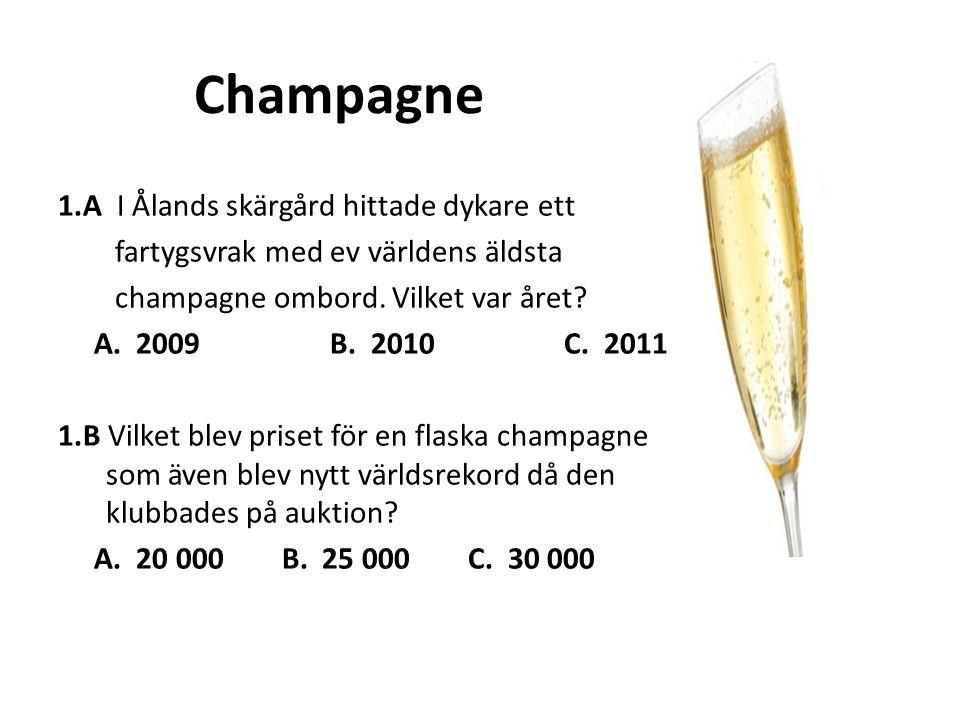Champagne 1.A I Ålands skärgård hittade dykare ett