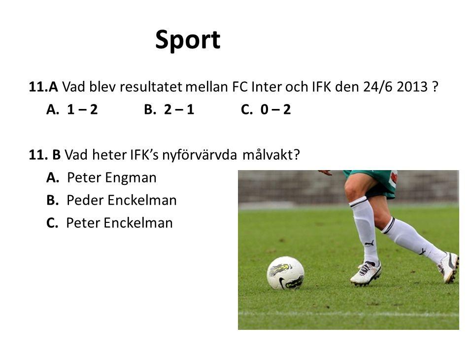 Sport 11.A Vad blev resultatet mellan FC Inter och IFK den 24/6 2013
