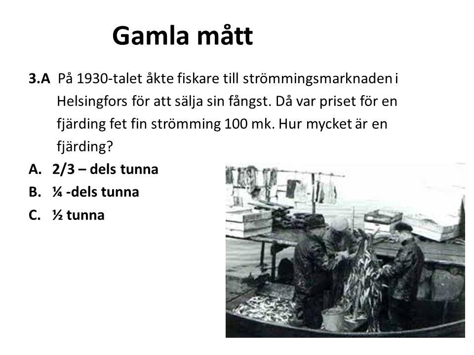 Gamla mått 3.A På 1930-talet åkte fiskare till strömmingsmarknaden i