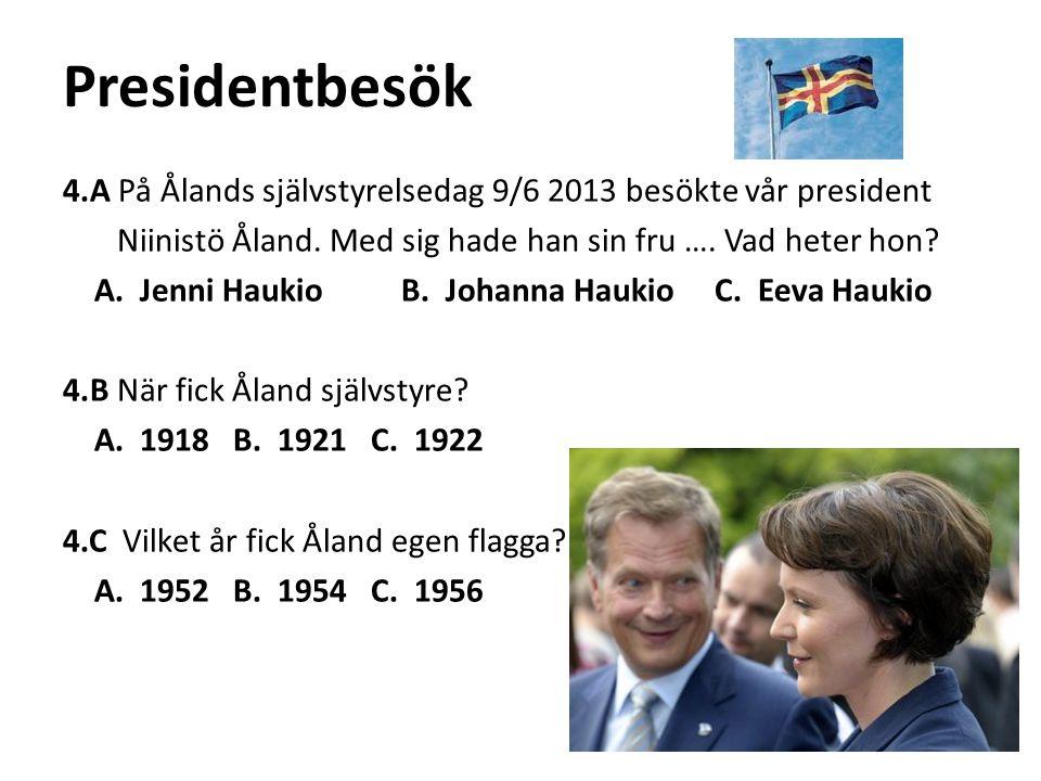 Presidentbesök 4.A På Ålands självstyrelsedag 9/6 2013 besökte vår president. Niinistö Åland. Med sig hade han sin fru …. Vad heter hon