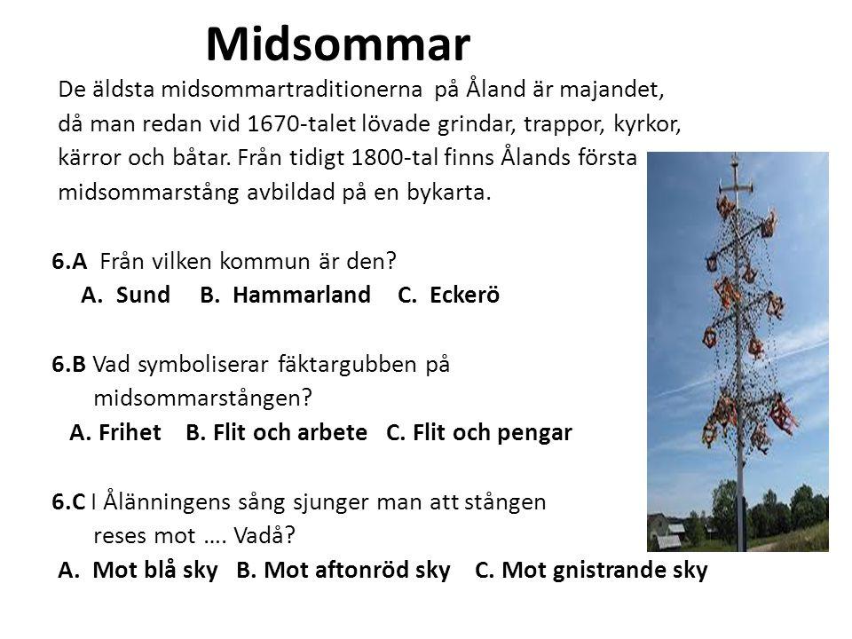 Midsommar De äldsta midsommartraditionerna på Åland är majandet,
