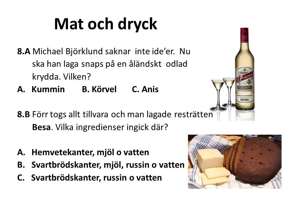 Mat och dryck 8.A Michael Björklund saknar inte ide'er. Nu