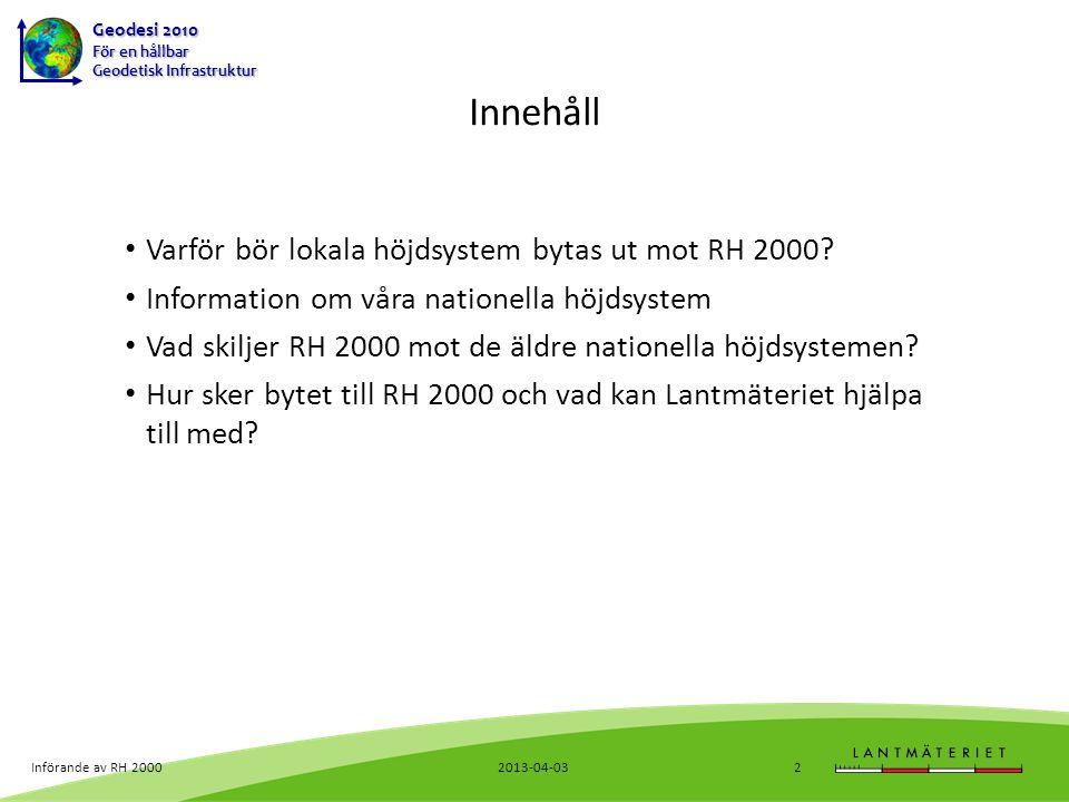 Innehåll Varför bör lokala höjdsystem bytas ut mot RH 2000