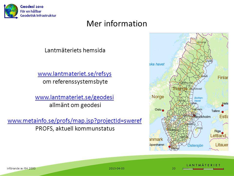 Mer information Lantmäteriets hemsida www.lantmateriet.se/refsys