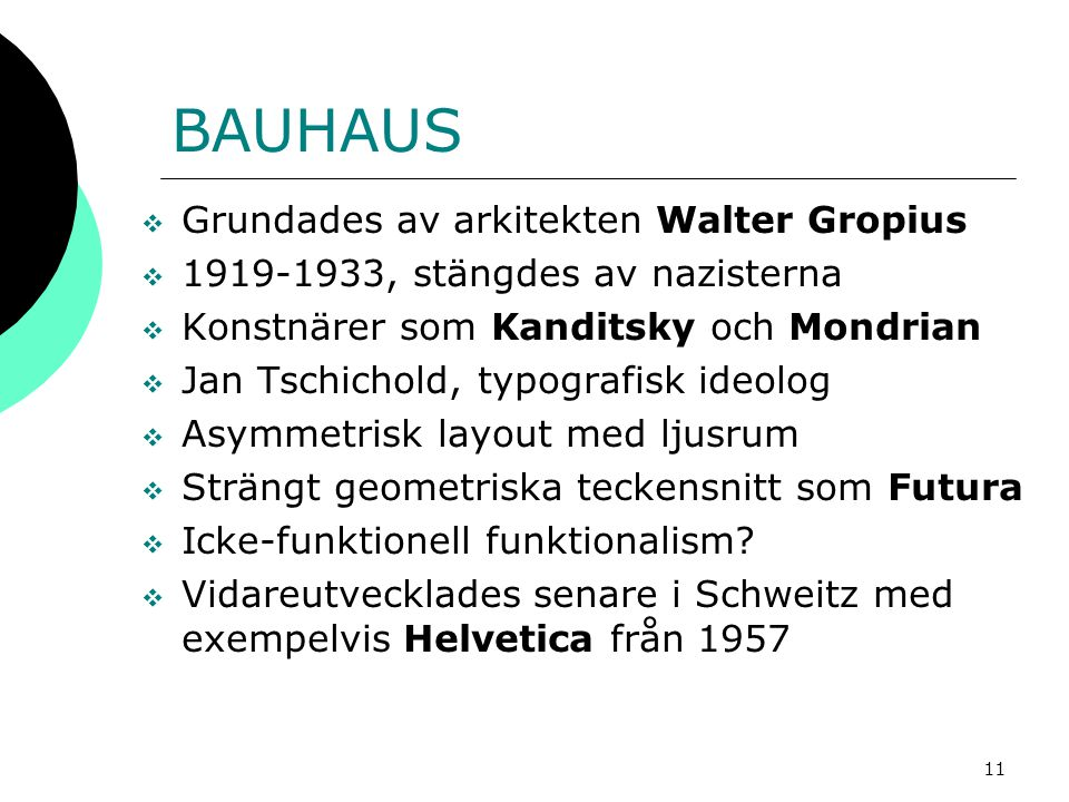 BAUHAUS Grundades av arkitekten Walter Gropius