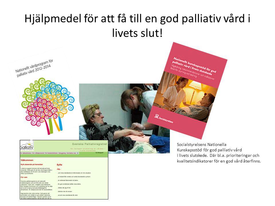 Hjälpmedel för att få till en god palliativ vård i livets slut!