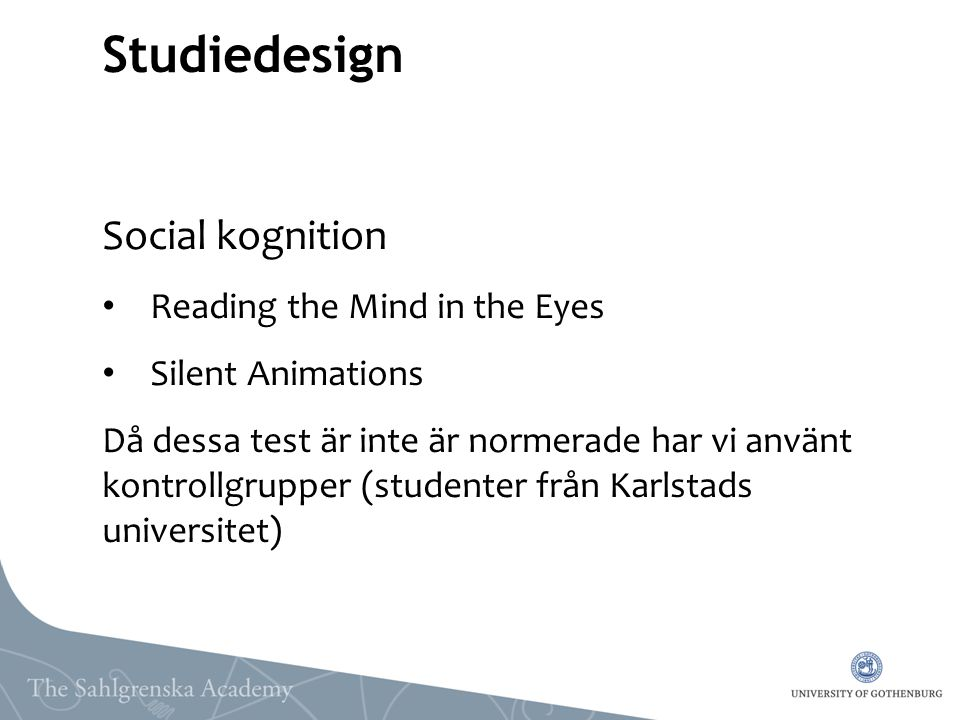 Studiedesign Social kognition Reading the Mind in the Eyes