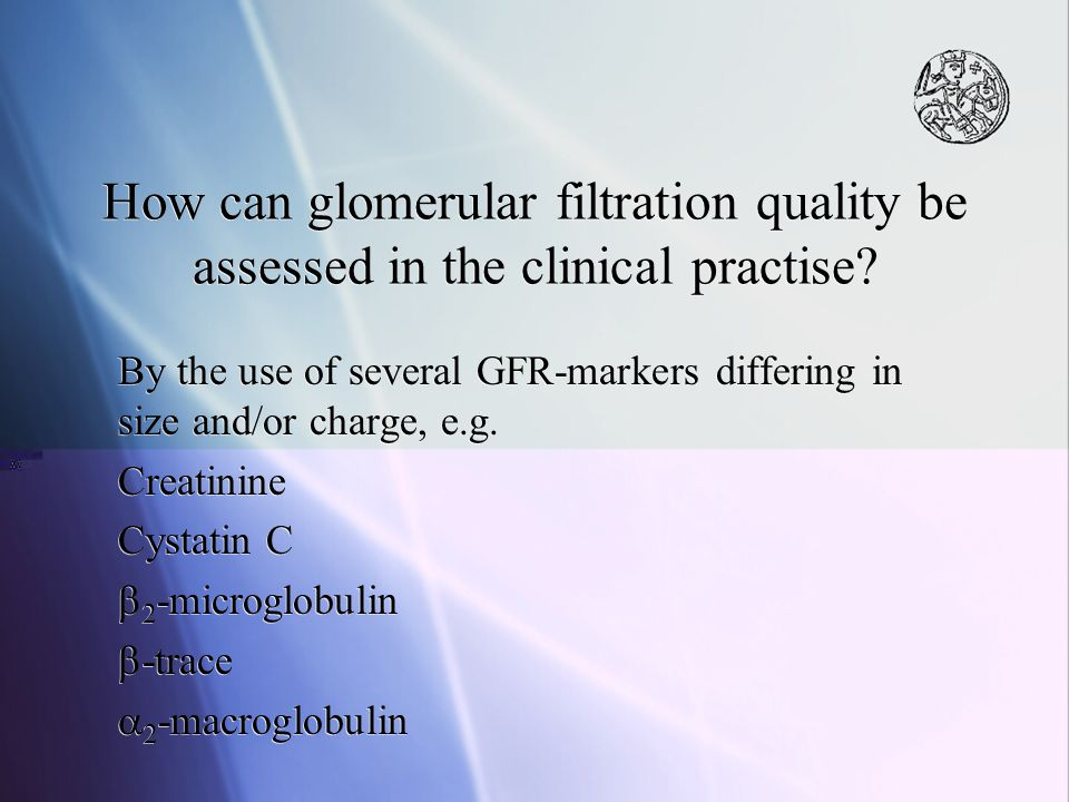 How can glomerular filtration quality be assessed in the clinical practise