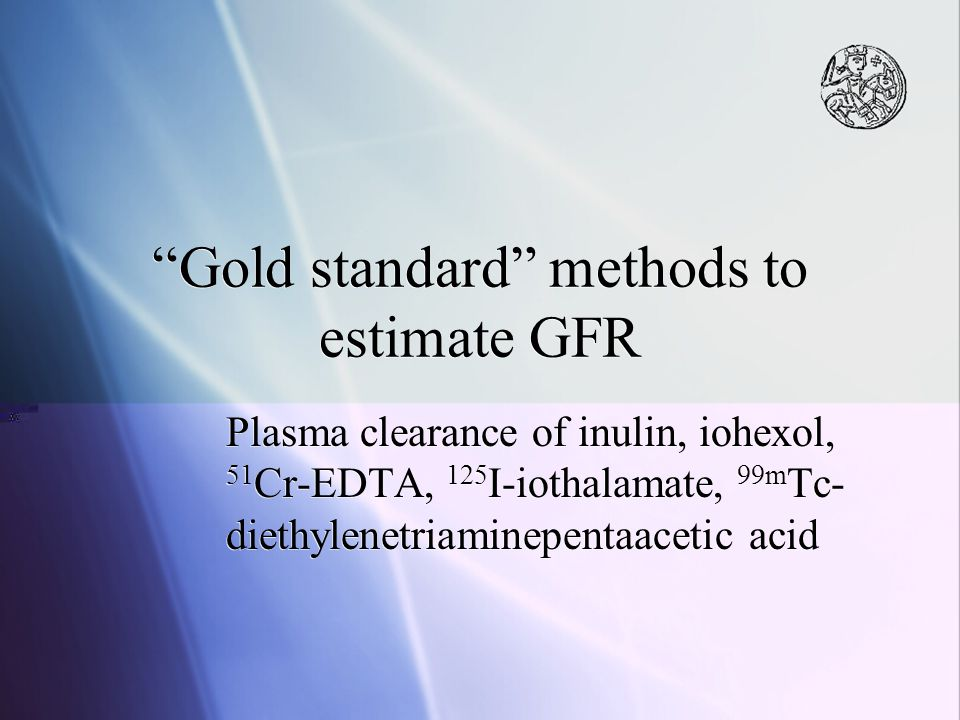Gold standard methods to estimate GFR