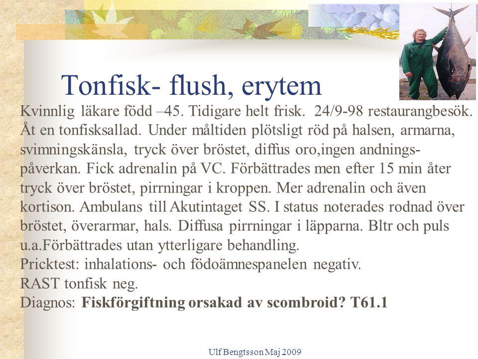 Tonfisk- flush, erytem Kvinnlig läkare född –45. Tidigare helt frisk. 24/9-98 restaurangbesök.