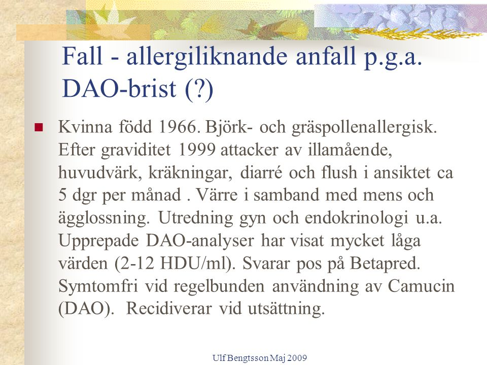 Fall - allergiliknande anfall p.g.a. DAO-brist ( )