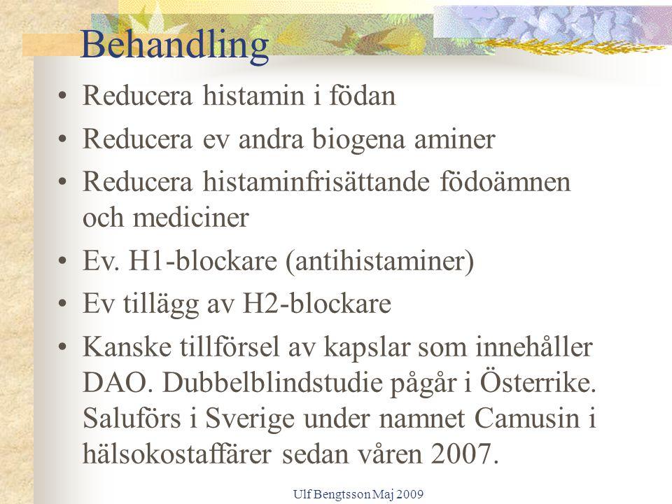 Behandling Reducera histamin i födan Reducera ev andra biogena aminer